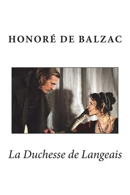 La Duchesse de Langeais - De Balzac, Honore