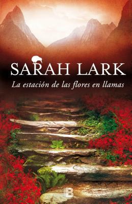 La Estacion de las Flores en Llamas - Lark, Sarah, and Andres, Susana (Translated by)