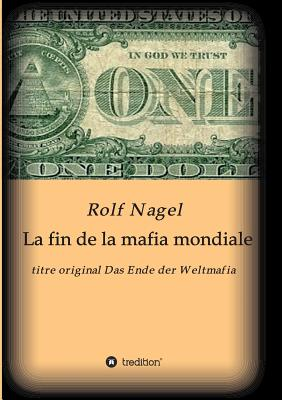 La Fin de La Mafia Mondiale - Nagel, Rolf