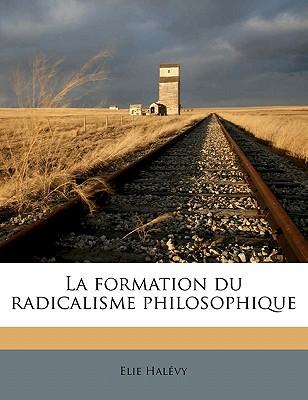 La Formation Du Radicalisme Philosophique Volume 3 - Halevy, Elie