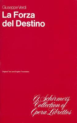 La Forza del Destino: Opera In Three Acts - Verdi, Giuseppe (Composer)