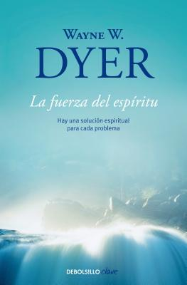La Fuerza del Espiritu - Dyer, Wayne