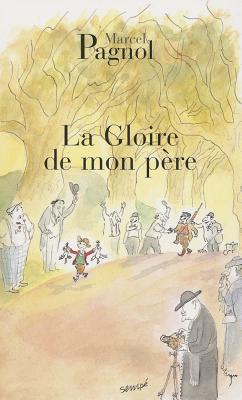 La Gloire De Mon Pere - Pagnol, Marcel