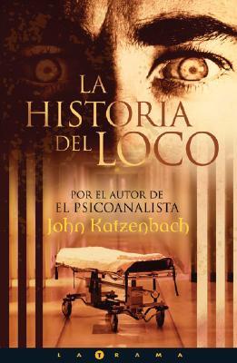 La Historia del Loco - Katzenbach, John