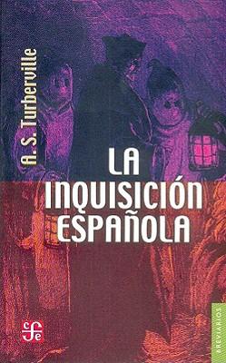 La Inquisicion Espanola - Turberville, Arthur Stanley