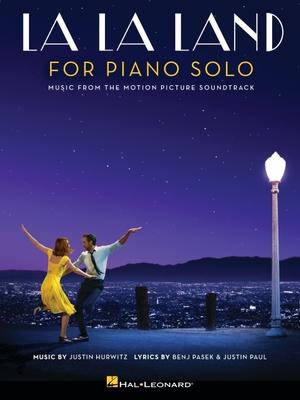 La La Land for Piano Solo: Intermediate Level - Pasek, Benj (Composer), and Paul, Justin (Composer), and Hurwitz, Justin (Composer)