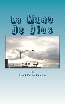 La Mano de Dios: La Poderosa Mano de Dios - Ramirez Paravisini, Juan a