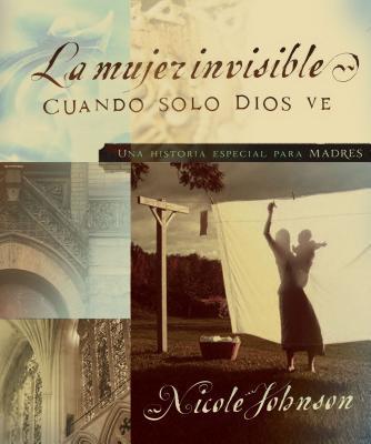 La Mujer Invisible - Johnson, Nicole