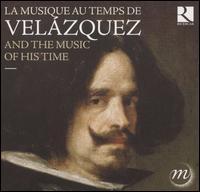 La Musique au Temps de Velázquez - Angélique Mauillon (harp); Bernard Foccroulle (organ); Cappella Mediterranea; Capucine Keller (soprano);...