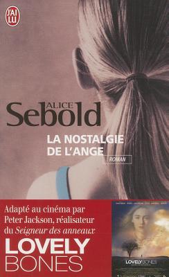 La Nostalgie De L'Ange - Sebold, Alice