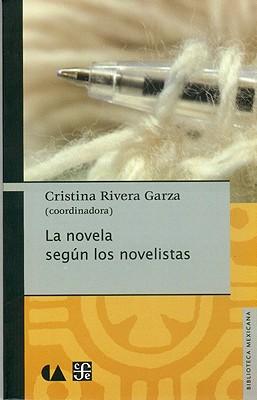 La Novela Segun los Novelistas - Rivera Garza, Cristina