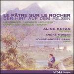 La Pâtre sur le Rocher (Der Hirt auf dem Felsen)