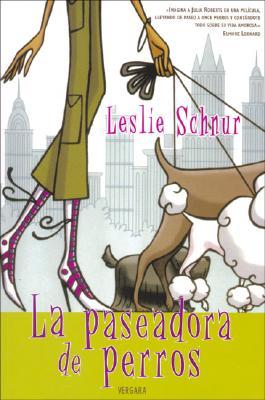 La Paseadora de Perros - Schnur, Leslie, and Andreu, Carles (Translated by)