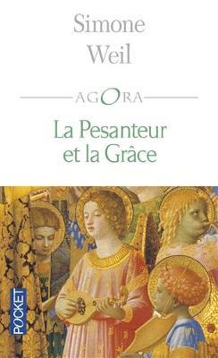 La Pesanteur ET LA Grace - Weil, Simone