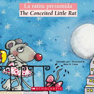 La Ratita Presumida/The Conceited Little Rat - Sarfatti, Esther (Translated by), and Orihuela, Luz (Adapted by)