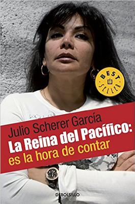 La Reina del Pacifico / The Queen of the Pacific: It's Time to Tell - Scherer Garcia, Julio