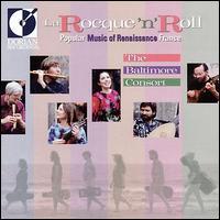 La Rocque 'N' Roll: Popular Music of Renaissance France - Baltimore Consort