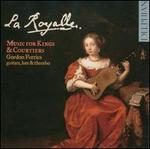 La Royalle: Music for Kings & Courtiers
