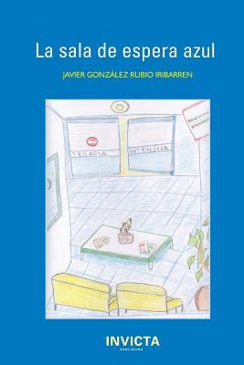 La Sala de Espera Azul - Gonzalez-Rubio, Javier