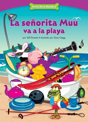 La Senorita Muu Va a la Playa (Miss Moo Goes to the Beach): Thinking Before You Act - Dinardo, Jeff