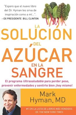 La Soluci?n del Az·car En La Sangre - Hyman, Mark, Dr., MD