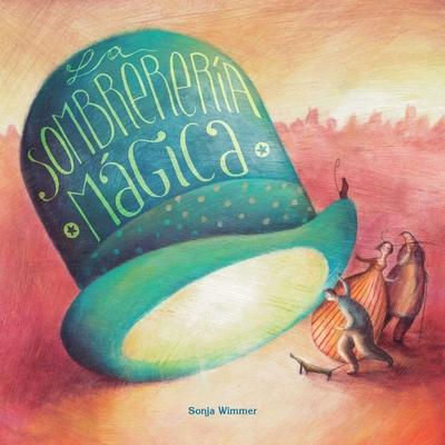 La Sombrereria Magica - Wimmer, Sonja