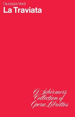 La Traviata: Libretto - Verdi, Giuseppe (Composer)