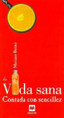 La Vida Sana Contada Con Sencillez - Bueno, Mariano