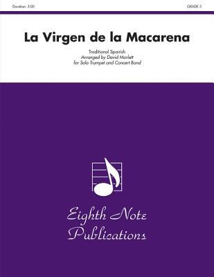 La Virgen de La Macarena (Solo Trumpet and Concert Band): Conductor Score - Marlatt, David (Composer)