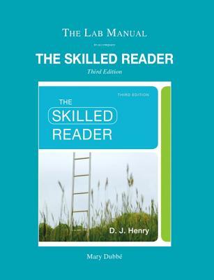 Lab Manual for The Skilled Reader - Henry, D. J.