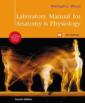 Laboratory Manual for Anatomy & Physiology, Pig Version - Wood, Michael G.