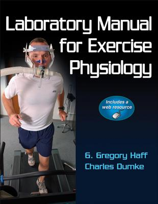 Laboratory manual for exercise physiology book by g gregory haff laboratory manual for exercise physiology haff g gregory and dumke charles fandeluxe Image collections