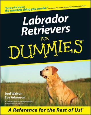 Labrador Retrievers for Dummies - Walton, Joel, and Adamson, Eve, MFA