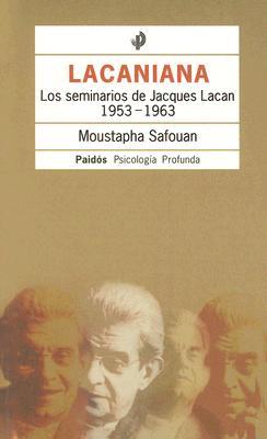 Lacaniana.: Los Seminarios de Jacques Lacan 1953-1963 - Safouan, Moustapha