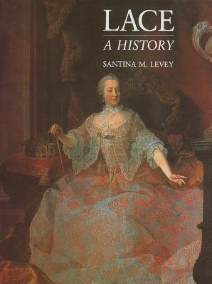 Lace: A History - Levey, Santina M
