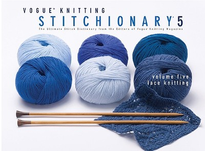 Lace Knitting: The Ultimate Stitch Dictionary from the Editors of Vogue Knitting Magazine - Vogue Knitting Magazine (Editor)