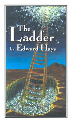 Ladder: Parable Stories of Ascension & Descension - Hays, Edward M, Fr.
