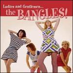 Ladies and Gentlemen... The Bangles!