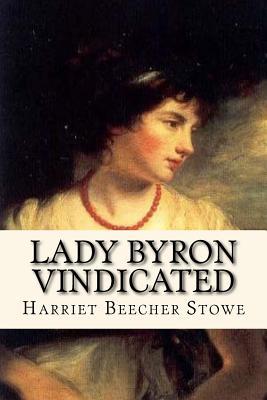Lady Byron Vindicated - Stowe, Harriet Beecher