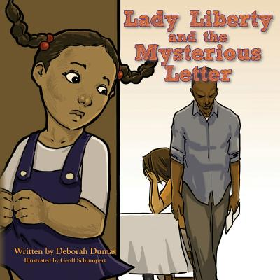 Lady Liberty and the Mysterious Letter - Dumas, Deborah