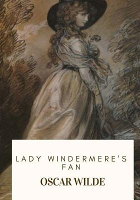Lady Windermere's Fan - Wilde, Oscar