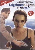 Lagrimas Negras: Black Tears