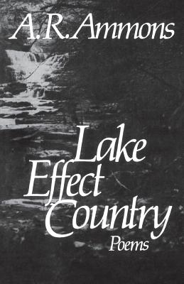 Lake Effect Country: Poems - Ammons, A. R.