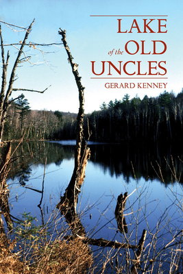 Lake of the Old Uncles - Kenney, Gerard
