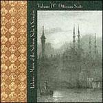 Lalezar: Music of the Sultans, Sufis & Seraglio, Vol. 4 - Ottoman Suite