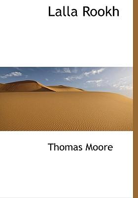 Lalla Rookh - Moore, Thomas