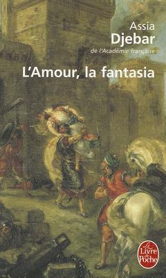 L'amour la fantasia - Djebar, Assia