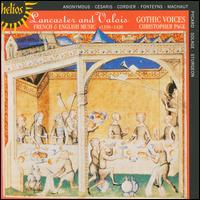 Lancaster and Valois: French & English Music, ca. 1350-1420 - Andrew Lawrence-King (medieval harp); Andrew Tusa (tenor); Charles Daniels (tenor); Christopher Page (medieval lute);...