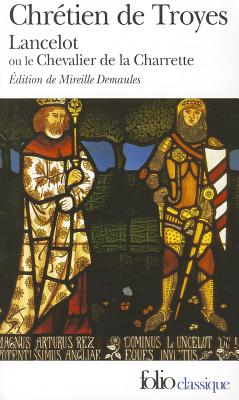 Lancelot Ou Le Cheva de - Chretien, Troyes