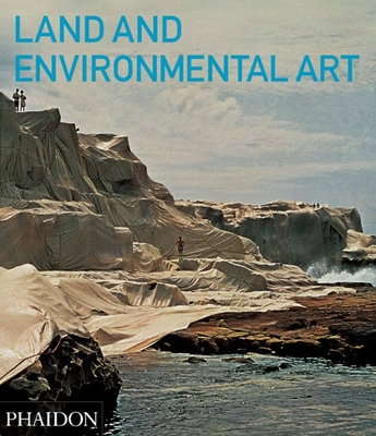 Land and Environmental Art - Kastner, Jeffrey (Editor), and Wallis, Brian, Chief (Summary by)